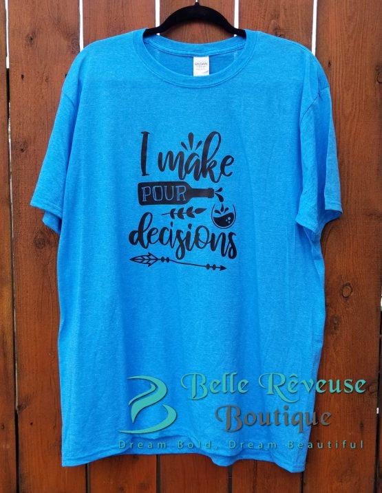 Pour Decisions Graphic Shirt